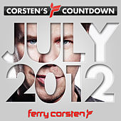 Play & Download Ferry Corsten presents Corsten's Countdown July 2012 by Various Artists | Napster