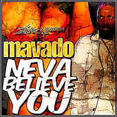 Play & Download Neva Believe You - Single by Mavado | Napster