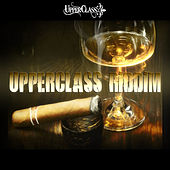 Upper Class Riddim by Various Artists