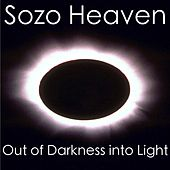 Play & Download Out of Darkness Into Light by Sozo Heaven | Napster