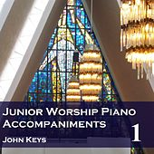 Play & Download Junior Worship, Vol. 1 (Piano Accompaniments) by John Keys | Napster