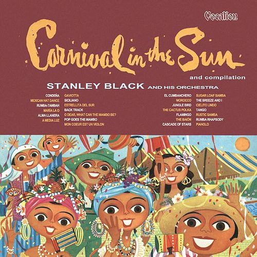 Play & Download Carnival in the Sun & Compilation by Stanley Black | Napster