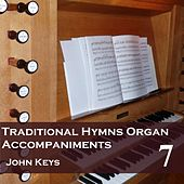 Play & Download Traditional Hymns, Vol. 7 (Organ Accompaniments) by John Keys | Napster