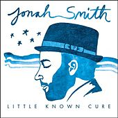 Play & Download Little Known Cure by Jonah Smith | Napster