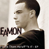 I Love Them Ho's/F**k It EP by Eamon