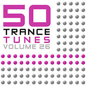 Play & Download 50 Trance Tunes, Vol. 26 by Various Artists | Napster