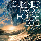 Summer Prog House 2012 by Various Artists