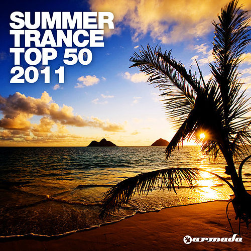 Play & Download Summer Trance Top 50 - 2011 by Various Artists | Napster