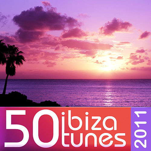 Play & Download 50 Ibiza Tunes 2011 by Various Artists | Napster