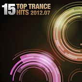 Play & Download 15 Top Trance Hits 2012-07 by Various Artists | Napster