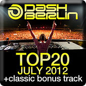 Play & Download Dash Berlin Top 20 - July 2012 (Including Classic Bonus Track) by Various Artists | Napster