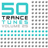 50 Trance Tunes, Vol. 25 by Various Artists
