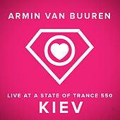 Play & Download Live at A State Of Trance 550 Kiev - Mixed Version by Various Artists | Napster