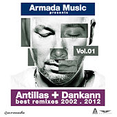 Antillas + Dankann Best Remixes 2002 - 2012, Vol. 1 by Various Artists