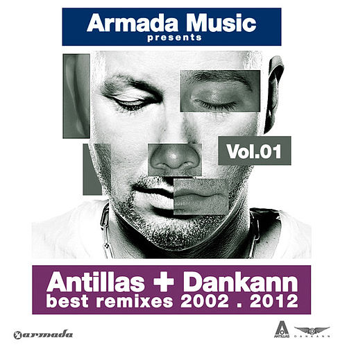 Play & Download Antillas + Dankann Best Remixes 2002 - 2012, Vol. 1 by Various Artists | Napster