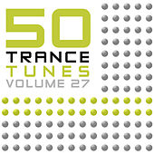 Play & Download 50 Trance Tunes, Vol. 27 by Various Artists | Napster