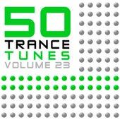 50 Trance Tunes, Vol. 23 von Various Artists
