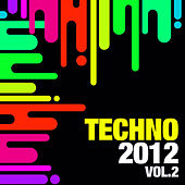 Play & Download Techno 2012, Vol. 2 by Various Artists | Napster