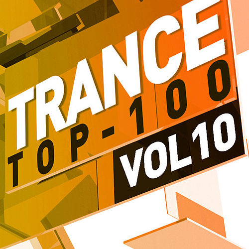 Trance Top 100, Vol. 10 by Various Artists