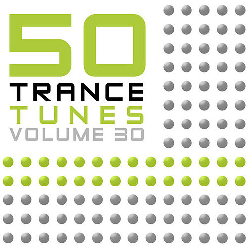 Play & Download 50 Trance Tunes, Vol. 30 by Various Artists | Napster