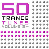 Play & Download 50 Trance Tunes, Vol. 24 by Various Artists | Napster
