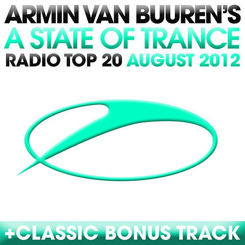 Play & Download A State Of Trance Radio Top 20 - August 2012 (Including Classic Bonus Track) by Various Artists | Napster