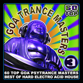 Goa Trance Masters V.3 (Top 60 Best of Hard Electro Acid House, Hard Dance & Trance) by Various Artists