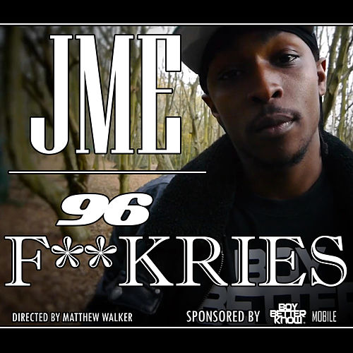 96 F**kries by JME