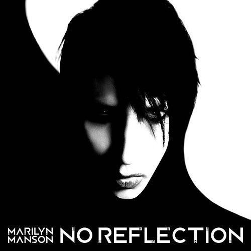 No Reflection by Marilyn Manson