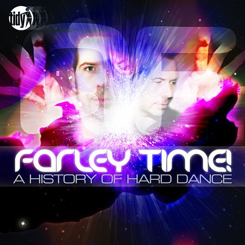 Play & Download Farley Time! A History of Hard Dance by Various Artists | Napster