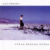 Blue Screen Life von Pinback
