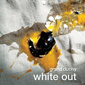 Play & Download White Out by Grand Duchy | Napster