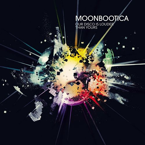 Play & Download Our Disco Is Louder Than Yours by Moonbootica | Napster