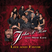 Play & Download Life and Favor by John P. Kee | Napster