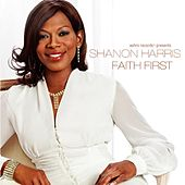 Play & Download Faith First by Shanon Harris | Napster