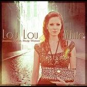 Soulless, Selfish, Nasty Woman by Lou Lou White