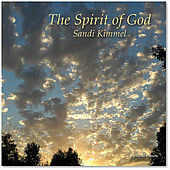 Play & Download The Spirit of God by Sandi Kimmel | Napster