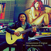 Play & Download Independiente y Original by Hector Manuel | Napster