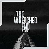 Play & Download Inroads (Deluxe) by The Wretched End | Napster