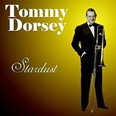 Play & Download Stardust by Tommy Dorsey | Napster