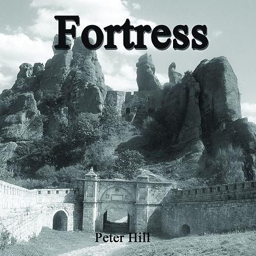 Play & Download Fortress by Peter Hill | Napster