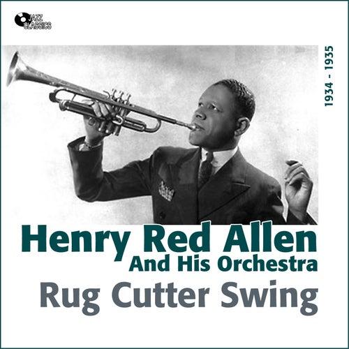 Rug Cutter Swing (1934 -1935) by Henry Red Allen