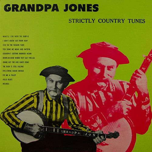 Play & Download Strictly Country Tunes by Grandpa Jones | Napster