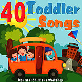 Play & Download 40 Toddler Songs - Children's Pre-School Favourites by The Montreal Children's Workshop | Napster