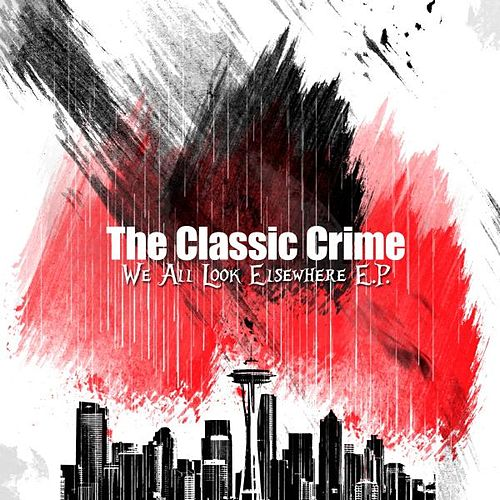 Play & Download We All Look Elsewhere - EP (2004) by The Classic Crime | Napster