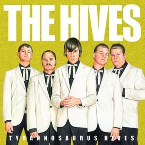 Tyrannosaurus Hives by The Hives