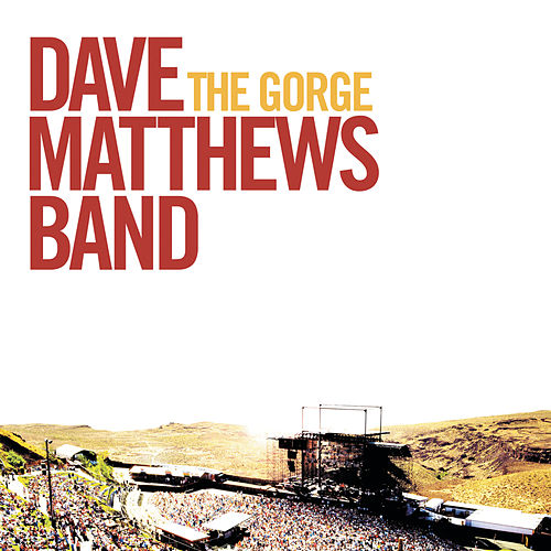 The Gorge by Dave Matthews Band