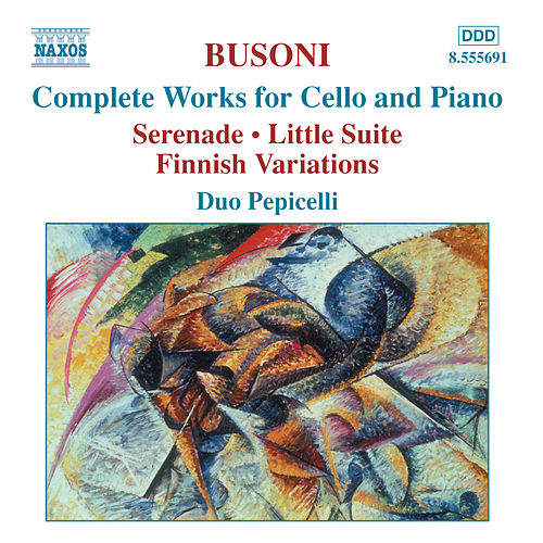Play & Download Complete Works for Cello and Piano by Ferrucio Busoni | Napster