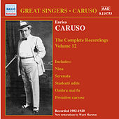 The Complete Recordings Vol. 12 by Enrico Caruso