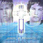 Songs For The Spirit by Jason & deMarco
